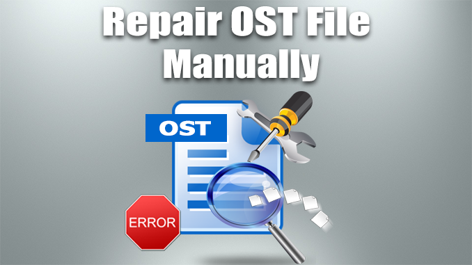 repair OST file manually