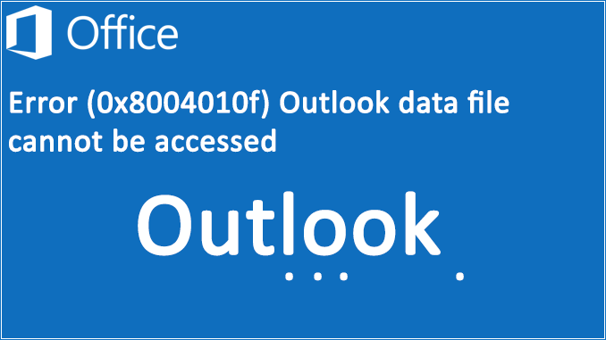 Outlook Error 0x8004010f
