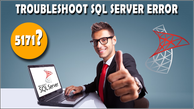fix Microsoft SQL Server error 5171