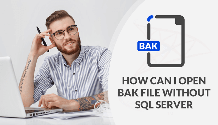 open bak file without sql server