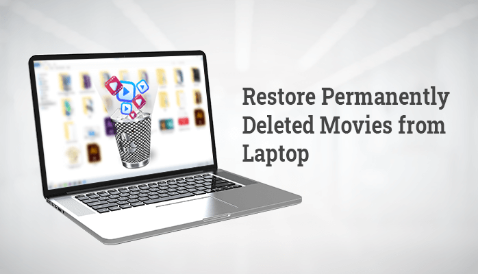 restore-permanently-deleted-movies-from-laptop