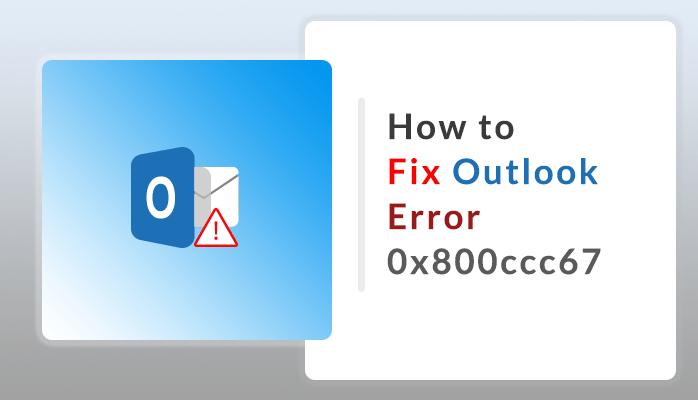 MS Outlook error code 0x800ccc67